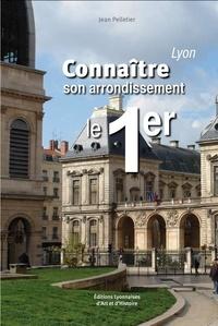 Jean Pelletier - Le 1er arrondissement de Lyon.
