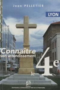 Jean Pelletier - Le 4e arrondissement de Lyon.