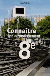 Jean Pelletier - Le 8e arrondissement de Lyon.