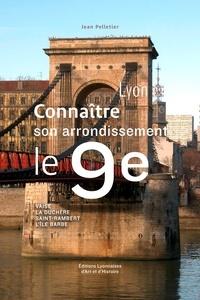 Jean Pelletier - Le 9e arrondissement de Lyon.