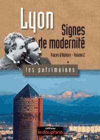 Jean Pelletier - Lyon, Traces d'histoire - Tome 2, Signes de modernité.