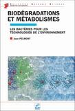 Jean Pelmont - Biodégradations et métabolismes - Les bactéries pour les technologies de l'environnement.