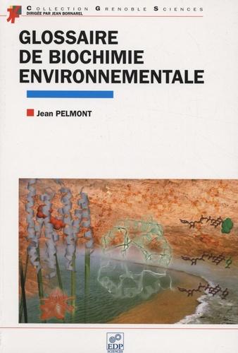 Jean Pelmont - Glossaire de biochimie environnementale.