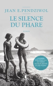 Jean Pendziwol - Le silence du phare.
