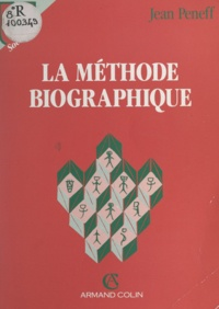 Jean Peneff - La méthode biographique - De l'école de Chicago à l'histoire orale.
