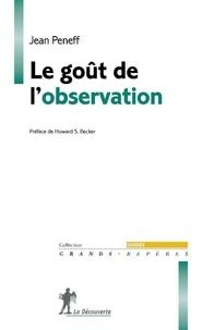 Pdf manuels à téléchargement gratuit Le goût de l'observation  - Comprendre et pratiquer l'observation participante en sciences sociales FB2