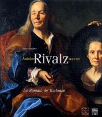 Antoine Rivalz 1667-1735 - Le Romain de Toulouse.pdf