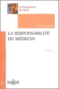 La responsabilité du médecin - Jean Penneau |