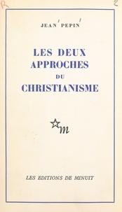 Jean Pepin - Les deux approches du christianisme.
