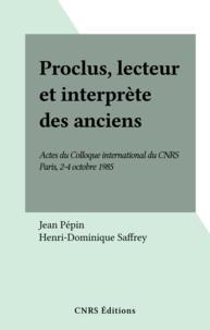 Jean Pepin et Henri-Dominique Saffrey - Proclus, lecteur et interprète des anciens - Actes du Colloque international du CNRS, Paris, 2-4 octobre 1985.