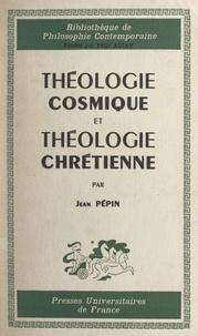 Jean Pepin et Pierre-Maximes Schuhl - Théologie cosmique et théologie chrétienne (Ambroise, exam. I 1, 1-4).