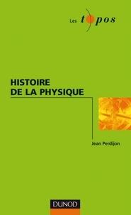 Jean Perdijon - Histoire de la physique.