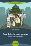 Jean Perdijon - Pour faire bonne mesure - Entre faits et réalité.