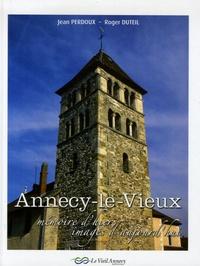 Jean Perdoux et Roger Duteil - Annecy-le-Vieux - Mémoire d'hier, images d'aujourd'hui.