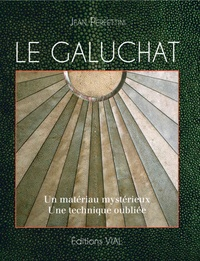 Jean Perfettini - Le galuchat - Un matériau mystérieux - Une technique oubliée.