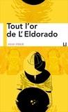 Jean Périé - Tout l'or de l'Eldorado.
