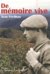 Jean Périlhon - De mémoire vive.
