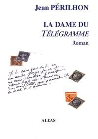 Jean Périlhon - La dame du télégramme.