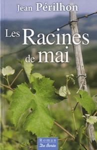 Jean Périlhon - Les Racines de mai.