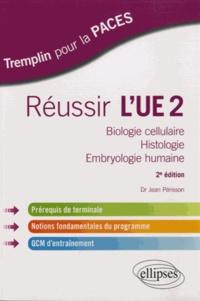 Jean Périsson - Réussir l'UE2 - Biologie cellulaire, histologie, embryologie humaine.