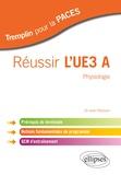 Jean Périsson - Réussir l'UE3 A Physiologie - Prérequis de terminale, notions fondamentales du programme, QCM d'entraînement.