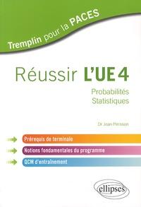Jean Périsson - Réussir l'UE4 - Probabilités, statistiques.