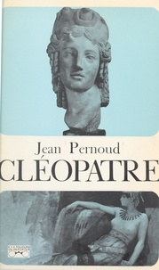 Jean Pernoud et Jérôme Carcopino - Cléopâtre.