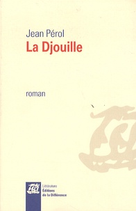 Jean Pérol - La Djouille.