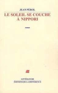Jean Pérol - Le soleil se couche à Nippori.