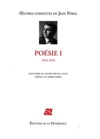 Jean Pérol - Poésie - Tome 1, 1953-1978.