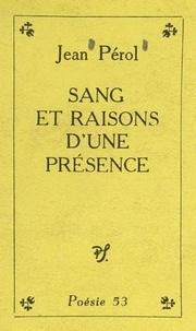 Jean Pérol - Sang et raisons d'une présence.