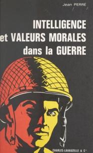 Jean Perré - Intelligence et valeurs morales dans la guerre - Deux études conjugées.