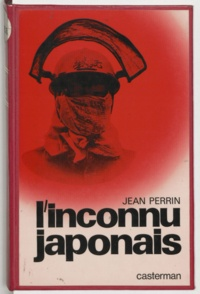 Jean Perrin et François Fejtö - L'inconnu japonais - Une grande puissance à la recherche de son rôle.