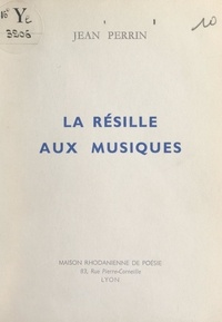 Jean Perrin - La résille aux musiques.