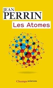 Jean Perrin - Les atomes.