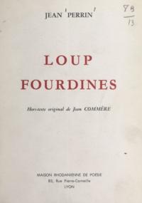 Jean Perrin et Jean Commère - Loup Fourdines.