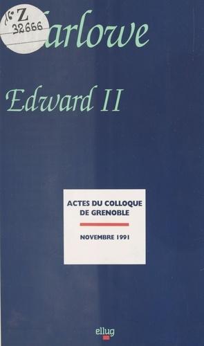 Marlowe. Edward II, Colloque de Grenoble, novembre 1991