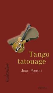 Jean Perron - Tango tatouage.