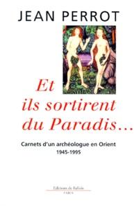 Histoiresdenlire.be ET ILS SORTIRENT DU PARADIS... Carnets d'un archéologue en Orient (1945-1995) Image
