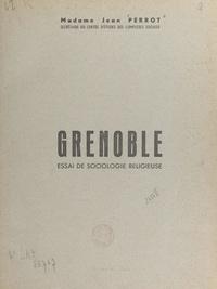 Jean Perrot - Grenoble - Essai de sociologie religieuse.