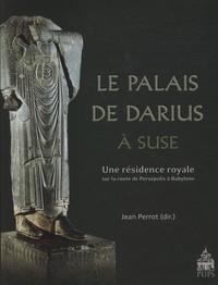 Le Palais de Darius à Suse - Une résidence royale sur la route de Persépolis à Babylone.pdf