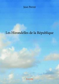 Jean Perrot - Les hirondelles de la République.