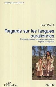Jean Perrot - Regards sur les langues ouraliennes - Etudes structurales, approches contrastives, regards de linguistes.