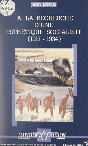 Esthétique et politique. À la recherche d'une esthétique socialiste. Réflexion sur les commencements de la littérature soviétique, 1917-1934