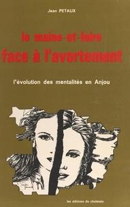 Jean Petaux et Jacques Lagroye - Le Maine-et-Loire face à l'avortement - L'évolution des mentalités en Anjou.