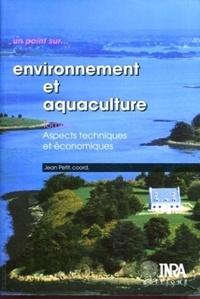 Jean Petit et  Collectif - Environnement et aquaculture - Tome 1, Aspects techniques et économiques.