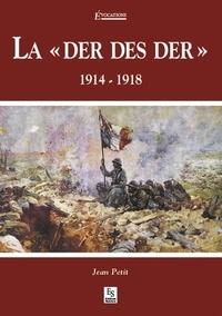 """Jean Petit - La """"der des der"""" - 1914-1918."""