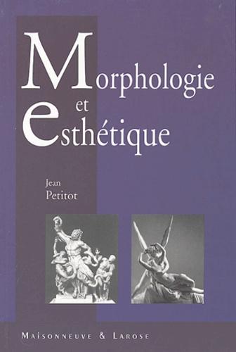 Jean Petitot - Morphologie et esthétique - La forme et le sens chez Goethe, Lessing, Lévi-Strauss, Kant, Valéry, Husserl, Eco, Proust, Stendhal.