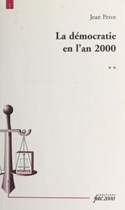 Jean Pétot - La démocratie en l'an 2000. - Tome 2 une victoire menacée.