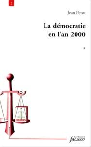 Jean Pétot - La démocratie en l'an 2000. - Tome 1, Une supériorité peu perfectible.